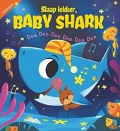 Slaap lekker, Baby Shark : doo doo doo doo doo doo : zoek, zing en dans mee!