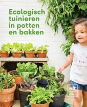 Ecologisch tuinieren in potten en bakken
