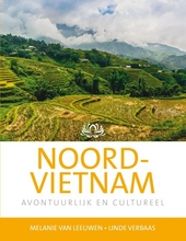 Noord-Vietnam : avontuurlijk en cultureel / tekst en foto's Melanie van Leeuwen en Linde Verbaas