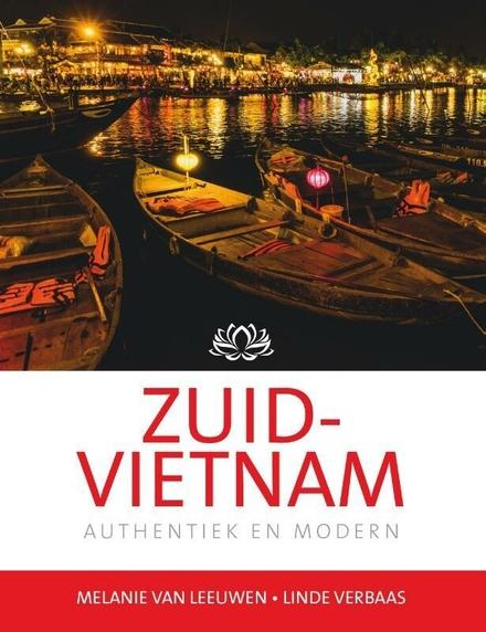 Zuid-Vietnam : authentiek en modern