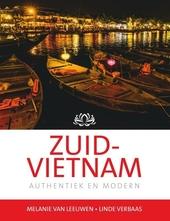 Zuid-Vietnam : authentiek en modern / tekst en foto's Melanie van Leeuwen en Linde Verbaas