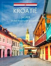 Kroatië : Zagreb en Kvarner en het Kroatische binnenland
