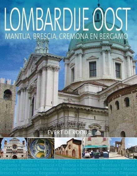 Lombardije Oost : Mantua, Brescia, Cremona en Bergamo