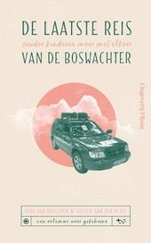 De laatste reis van de Boswachter : van Amsterdam naar Tokyo, zonder kinderen maar met elkaar