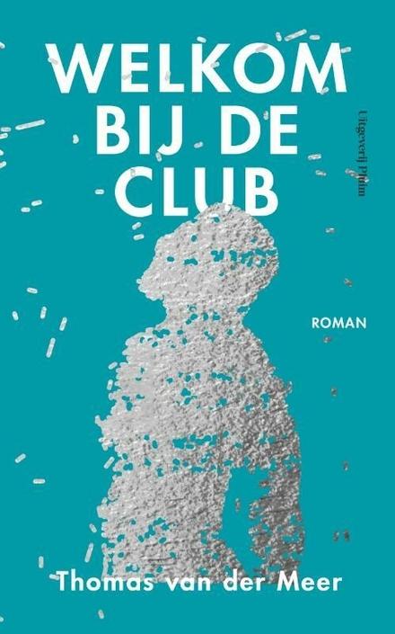 Welkom bij de club : roman