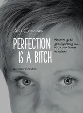 Perfection is a bitch : waarom goed goed genoeg is... voor een leven in balans