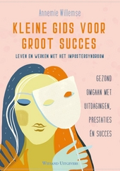 Kleine gids voor groot succes : leven en werken met het impostersyndroom