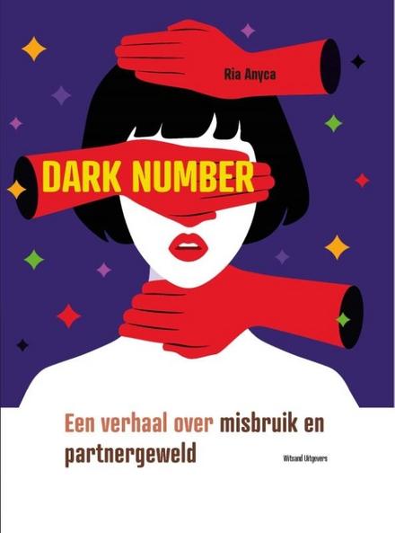 Dark number : een verhaal over misbruik en partnergeweld