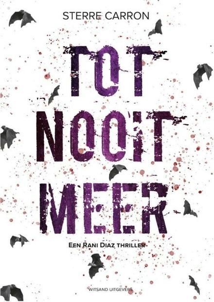 Tot nooit meer : een Rani Diaz thriller