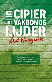 Van cipier tot 'vakbondslijder' : een eigenzinnige visie na 35 jaar ervaring in de Belgische gevangenissen