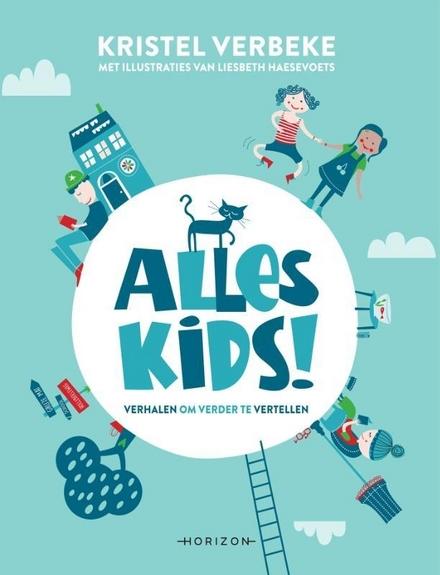 Alles kids! : verhalen om verder te vertellen