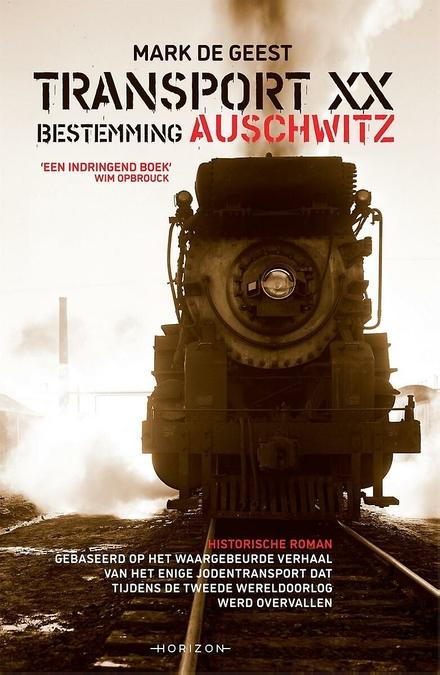 Transport XX : bestemming Auschwitz