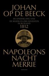 Napoleons nachtmerrie : 1812 : hoe de keizer en zijn soldaten ten onder gingen in Rusland