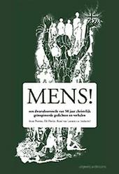 Mens! : een dwarsdoorsnede van 50 jaar christelijk geïnspireerde verhalen en gedichten