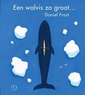 Een walvis zo groot …