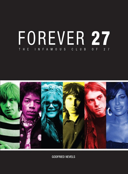 Forever 27 : the infamous club of 27