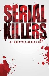 Serial killers : de monsters onder ons