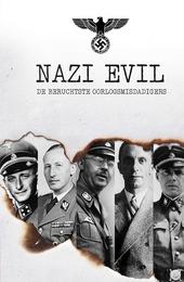 Nazi evil : de beruchtste oorlogsmisdadigers