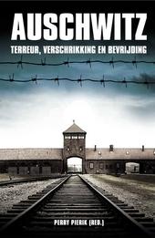 Auschwitz : terreur, verschrikking en bevrijding