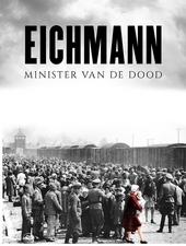 Adolf Eichmann : minister van de dood