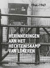 Herinneringen aan het hechteniskamp van Lokeren : 1944-1947