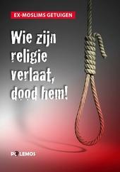 Wie zijn religie verlaat, dood hem! : ex-moslims getuigen