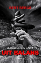 Uit balans : chantage en moord in Gent