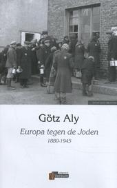 Europa tegen de Joden : 1880-1945