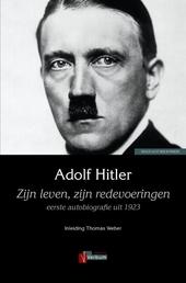 Adolf Hitler : zijn leven, zijn redevoeringen : eerste autobiografie uit 1923