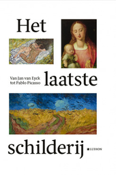 Het laatste schilderij : van Jan van Eyck tot Pablo Picasso