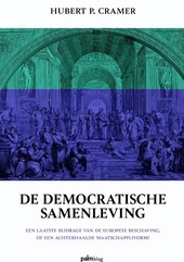 De democratische samenleving : een laatste bijdrage van de Europese beschaving, of een achterhaalde maatschappijvor...