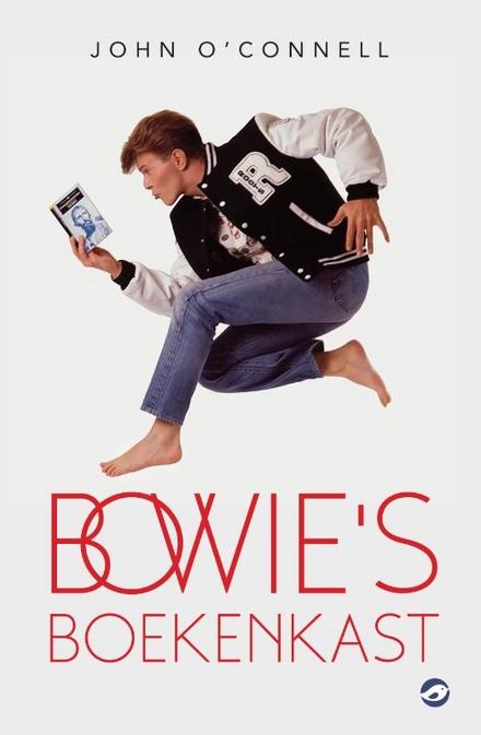 Bowie's boekenkast : de honderd boeken die het leven van David Bowie veranderden