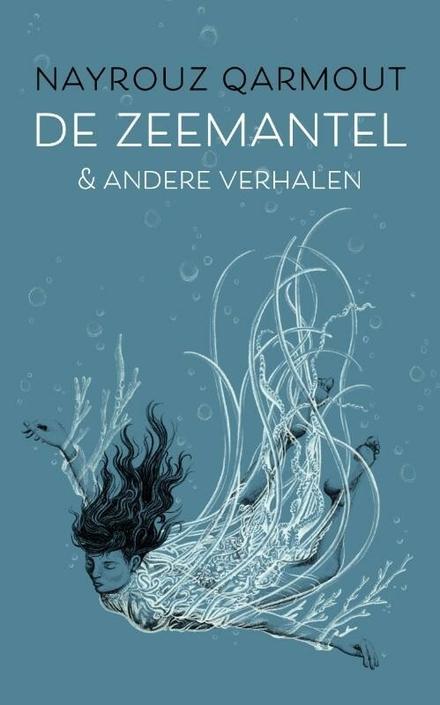 De zeemantel & andere verhalen - Harde nietsontziende verhalen met een oosterse, Arabische tint