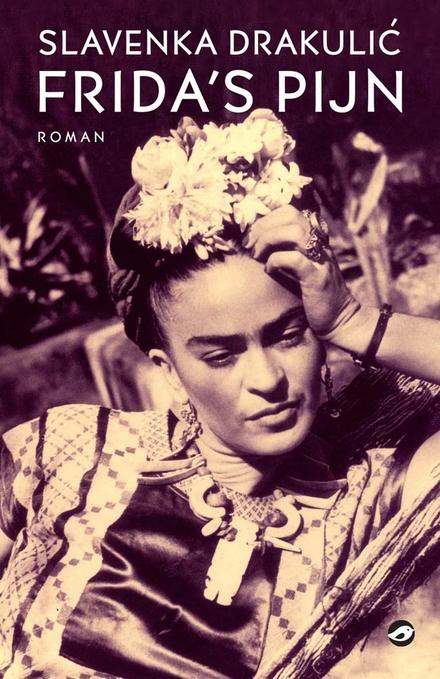 Frida's pijn : roman