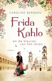 Frida Kahlo en de kleuren van het leven