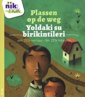 Plassen op de weg [Nederlands-Turkse versie] : een ZEN-verhaal
