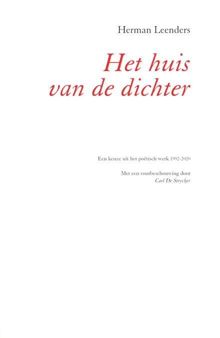 Het huis van de dichter : een keuze uit het poëtisch werk 1992-2020