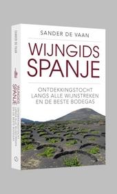 Wijngids Spanje : ontdekkingstocht langs alle wijngebieden en de beste bodega's