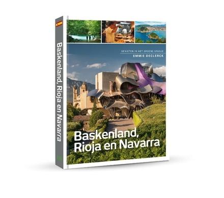 Baskenland, Rioja & Navarra : genieten in het groene Spanje