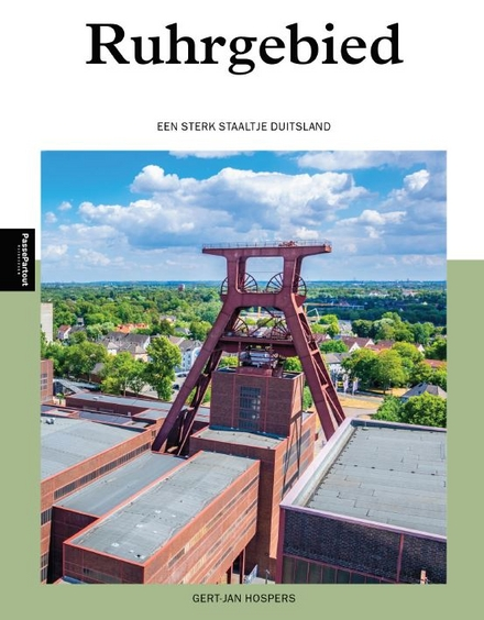 Ruhrgebied : een sterk staaltje Duitsland