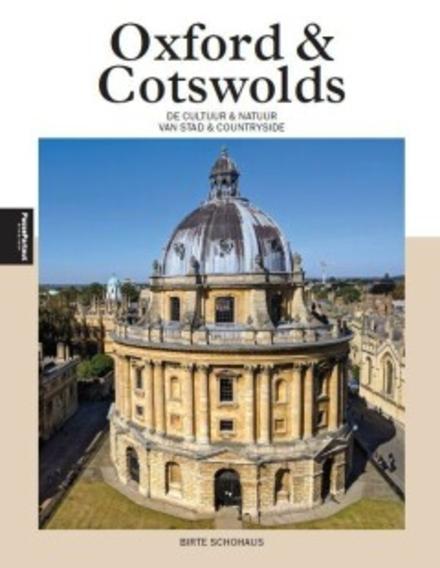 Oxford & Cotswolds : de cultuur & natuur van stad & countryside : het Verenigd Koninkrijk