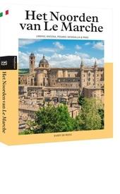 Het Noorden van Le Marche : Urbino, Ancona, Pesaro, Senigallia & Fano