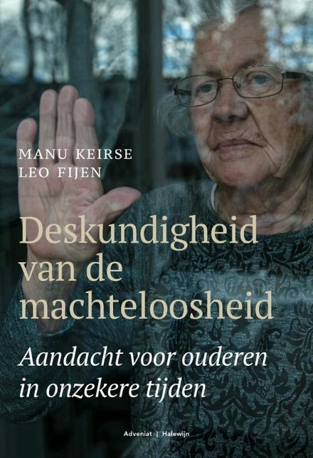 Deskundigheid van de machteloosheid : aandacht voor ouderen in onzekere tijden