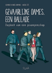 Gevaarlijke dames, een ballade : dagboek van een opsluiting