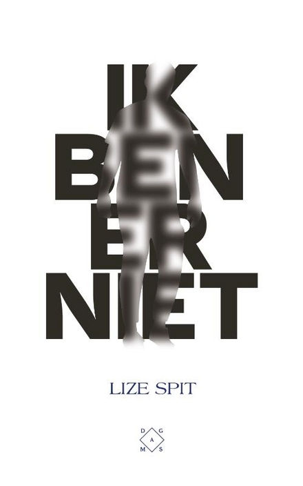 Ik ben er niet - Zo mogelijk nog meeslepender dan Spits debuutroman