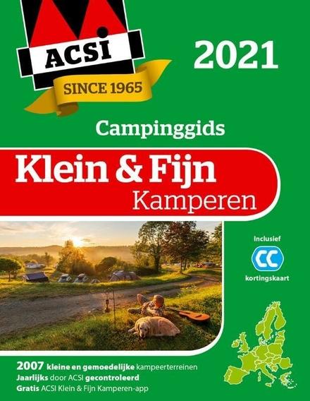 ACSI klein & fijn kamperen 2021 : 2007 kleine en gemoedelijke kampeerterreinen