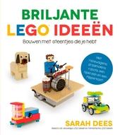 Briljante LEGO ideeën : bouw uitvindingen met steentjes die je hebt