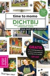 Dichtbij : Eindhoven, Rotterdam, Den Haag, Antwerpen, Kortrijk