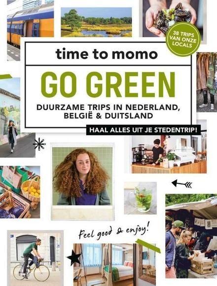 Go green : duurzame trips in Nederland, België & Duitsland