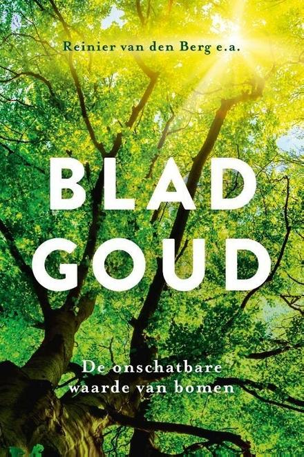 Bladgoud : de onschatbare waarde van bomen